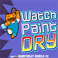 GameToilet Mobile #2: Watch Paint Dry