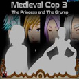 Medieval Cop 3: The Princess and The Grump